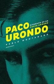 Paco UrondoBiograf?a de un poeta armado【電子書籍】[ Pablo Montanaro ]