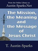 The Mission, the Meaning and the Message of Jesus Christ
