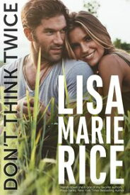 Don't Think Twice【電子書籍】[ Lisa Marie Rice ]