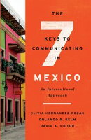 The Seven Keys to Communicating in Mexico