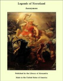 Legends of Norseland【電子書籍】[ Anonymous ]
