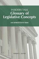Insiders Talk: Glossary of Legislative Concepts and Representative Terms