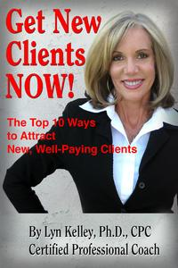 Get New Clients Now: The Top 10 Ways to Attract New Clients【電子書籍】[ Lyn Kelley ]