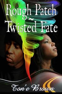 Rough Patch~Twisted Fate Premere Edition【電子書籍】[ Ton'e Brown ]