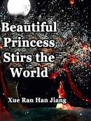 Beautiful Princess Stirs the World