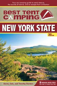 Best Tent Camping: New York StateYour Car-Camping Guide to Scenic Beauty, the Sounds of Nature, and an Escape from Civilization【電子書籍】[ Catharine Starmer ]