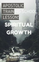 Apostolic Training School Lessons: Spiritual Growth