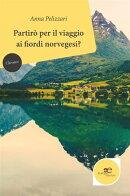 Partirò per il viaggio ai fiordi norvegesi?