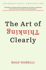 The Art of Thinking Clearly【電子書籍】[ Rolf Dobelli ]