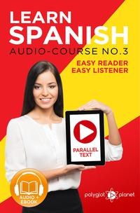 LearnSpanish-ParallelText|EasyReader|EasyListener-SpanishAudioCourseNo.3LearnSpanishEasyAudio&EasyText,#3