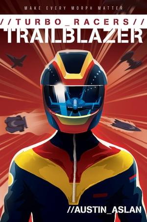 TURBO Racers: Trailblazer【電子書籍】[ Austin Aslan ]