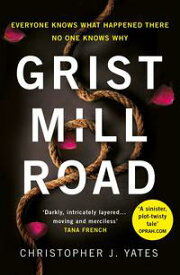 Grist Mill RoadEveryone knows what happened. No one knows why.【電子書籍】[ Christopher J. Yates ]