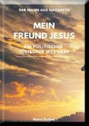 Mein Freund Jesus, ein Politischer Jüdischer Mystiker