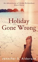 Holiday Gone Wrong: An Adventures of Zelda Richardson mystery thriller series short story set in Panama and …