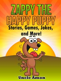 ZappytheHappyPuppy:Stories,Games,Jokes,andMore!