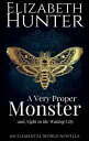 A Very Proper Monster: An Elemental World Novella【電子書籍】[ Elizabeth Hunter ] ランキングお取り寄せ