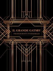 Il Grande Gatsby【電子書籍】[ Francis Scott Fitzgerald ]