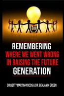 Remembering where we went wrong in Raising the Future Generation