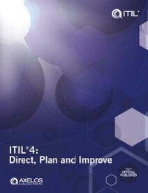 ITIL?4: Direct, Plan and Improve【電子書籍】[ AXELOS Limited ]