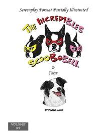 The Incredibles Scoobobell & JinxyThe Incredibles Scoobobell Collection, #29【電子書籍】[ paolo nana ]