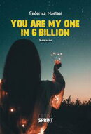 You are my one in 6 billion