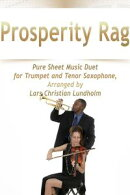 Prosperity Rag Pure Sheet Music Duet for Trumpet and Tenor Saxophone, Arranged by Lars Christian Lundholm
