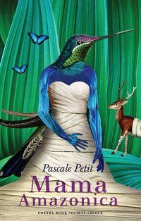 Mama Amazonica【電子書籍】[ Pascale Petit ]
