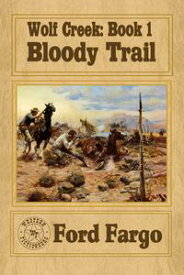 Wolf Creek: Bloody Trail【電子書籍】[ Ford Fargo ]