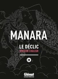 Le D?clic - Tome 04 - NE couleur【電子書籍】[ Milo Manara ]