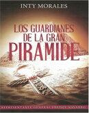 Los Guardianes de la Gran Pirámides.