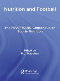 Nutrition and FootballThe FIFA/FMARC Consensus on Sports Nutrition【電子書籍】