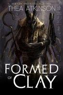 Formed of Clay: novella