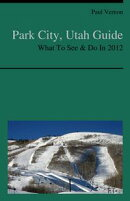 Park City, Utah Guide - What To See & Do