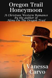 OregonTrailHoneymoon(AChristianWesternRomanceNovel)