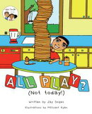 All Play? (Not Today!)