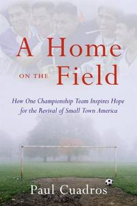 A Home on the FieldThe Great Latino Migration Comes to Smal【電子書籍】[ Paul Cuadros ]