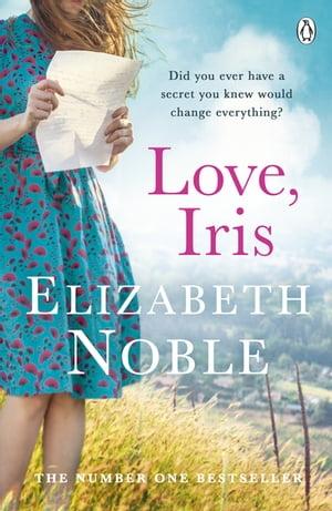 Love, IrisThe Sunday Times Bestseller and Richard & Judy Book Club Pick 2019【電子書籍】[ Elizabeth Noble ]