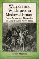 Warriors and Wilderness in Medieval Britain