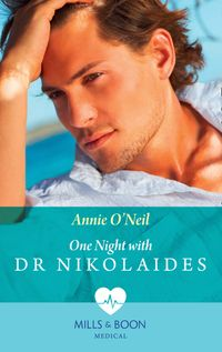 One Night With Dr Nikolaides (Mills & Boon Medical) (Hot Greek Docs, Book 1)【電子書籍】[ Annie O'Neil ]