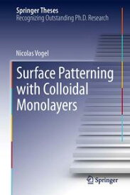Surface Patterning with Colloidal Monolayers【電子書籍】[ Nicolas Vogel ]
