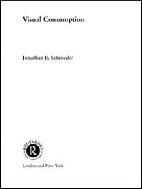 Visual Consumption【電子書籍】[ Jonathan Schroeder ]