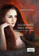 La lacrima dell'ibisco - Libro primo - L'occhio di pietra