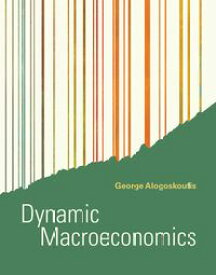 Dynamic Macroeconomics【電子書籍】[ George Alogoskoufis ]