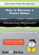 How to Become a Piston Maker