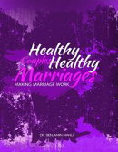 Healthy Couples Healthy Marriages: Making Marriage Work