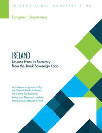 IrelandLessons from Its Recovery from the Bank-Sovereign Loop【電子書籍】[ INTERNATIONAL MONETARY FUND ]