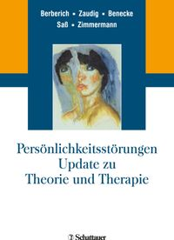 Persönlichkeitsstörungen. Update zu Theorie und Therapie