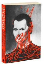 MachiavelliThe Art of Teaching People What to Fear【電子書籍】[ Patrick Boucheron ]