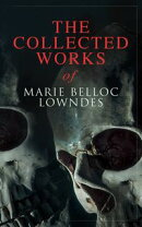 The Collected Works of Marie Belloc Lowndes