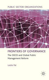 Frontiers of GovernanceThe OECD and Global Public Management Reform【電子書籍】[ L. Pal ]